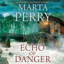 Echo of Danger: A Romance Novel, Marta Perry