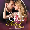 Fatal Threat: A Novel of Romantic Suspense, w/ Bonus Short Story: Bringing Noah Home, Marie Force