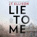 Lie to Me: A Fast-Paced Psychological Thriller Audiobook