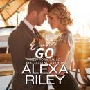 Don't Go, Alexa Riley