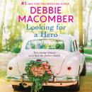 Looking for a Hero, Debbie Macomber
