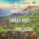 Island of Sweet Pies and Soldiers, Sara Ackerman