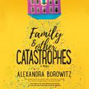 Family and Other Catastrophes Audiobook