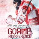 Goalie Interference, Avon Gale, Piper Vaughn