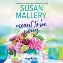 Meant to Be Yours Audiobook