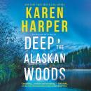 Deep in the Alaskan Woods Audiobook