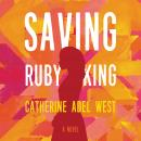 Saving Ruby King: A Novel Audiobook