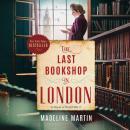 The Last Bookshop in London: A Novel of World War II Audiobook