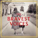 The Bravest Voices: A Memoir of Two Sisters' Heroism During the Nazi Era Audiobook