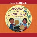 Round is a Tortilla: A Book of Shapes, Roseanne Greenfield Thong