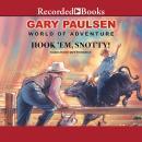 Hook 'Em Snotty! : Gary Paulsen World of Adventures Audiobook