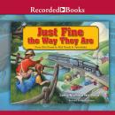 Just Fine the Way They Are: From Dirt Roads to Rail Roads to Interstates, Connie Nordhielm Wooldridge
