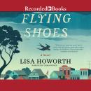 Flying Shoes, Lisa Howorth