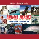 Animal Heroes: True Rescue Stories, Sandra Markle