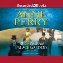 Buckingham Palace Gardens, Anne Perry