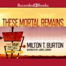 These Mortal Remains Audiobook