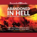 Abandoned in Hell: The Fight For Vietnam's Firebase Kate, Marvin Wolf, William Albracht, Joseph L. Galloway