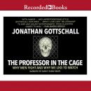 The Professor in the Cage: Why Men Fight and Why We Like to Watch Audiobook