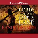 Lords of An Empty Land, Randy Denmon