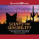 Scents and Sensibility: A Chet and Bernie Mystery, Spencer Quinn