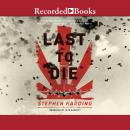 Last to Die: A Forgotten Bomber and the Final Air Combat of World War II, Stephen Harding