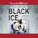 Black Ice: The Val James Story, Valmore James, John Gallagher