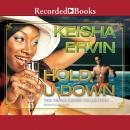 Hold U Down: Triple Crown Collection, Keisha Ervin
