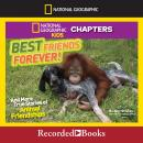 National Geographic Kids Chapters: Best Friends Forever: And More True Stories of Animal Friendships, Amy Shields