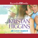 All I Ever Wanted, Kristan Higgins