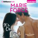 It's Only Love, Marie Force