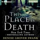 This Place is Death, Denise Grover Swank