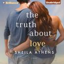 Truth About Love, Sheila Athens