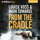 From the Cradle, Louise Voss, Mark Edwards