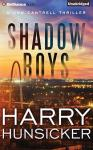 Shadow Boys, Harry Hunsicker