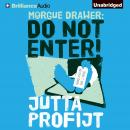Morgue Drawer: Do Not Enter!, Jutta Profijt