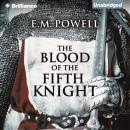 Blood of the Fifth Knight, E. M. Powell