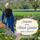 Seasons of an Amish Garden: Four Stories Audiobook