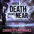 When Death Draws Near Audiobook