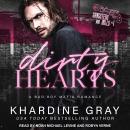 Dirty Hearts: A Bad Boy Mafia Romance Audiobook