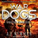 War Dogs: Amazon Warriors Audiobook