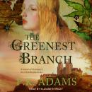 The Greenest Branch: A Novel of Germany's First Female Physician Audiobook