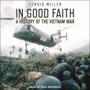 In Good Faith: A History of the Vietnam War Volume I: 1945-65 Audiobook
