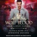 Wolf Blood: Lunar Academy, Year One Audiobook