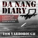 Da Nang Diary: A Forward Air Controller's Gunsight View of Flying with SOG Audiobook