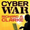 Cyber War: The Next Threat to National Security and What to Do About It Audiobook