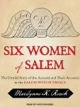 Six Women of Salem: The Untold Story of the Accused and Their Accusers in the Salem Witch Trials, Marilynne K. Roach
