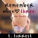 Remember When 3: The Finale, T. Torrest