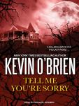 Tell Me You're Sorry, Kevin O'Brien