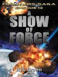 Show of Force, Ryk Brown