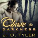 Chase the Darkness, J. D. Tyler